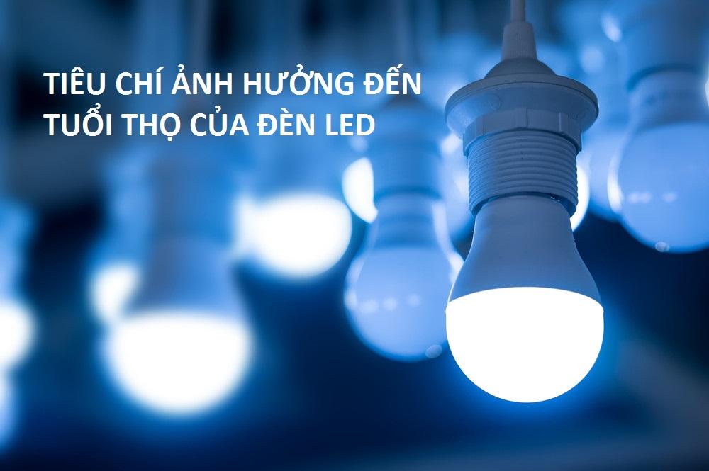 tiêu chí ảnh hưởng đến tuổi thọ của đèn led